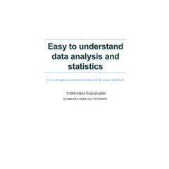 Easy to understand data analysis and statistics -Let's start analysis statistics of medical and life