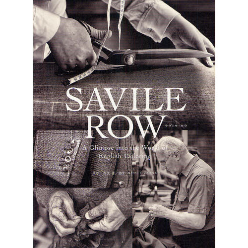 SAVILE ROW A Glimpse into the World of English Tailoring