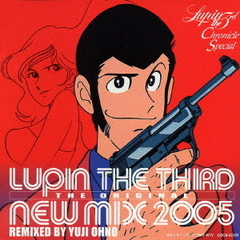 LUPIN THE THIRD THE ORIGINAL -NEW MIX 2005- ルパン三世クロニクル SPECIAL