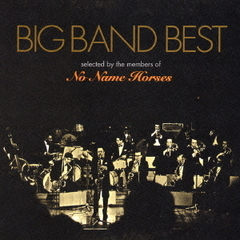 BIG BAND BEST SELECTED BY THE MEMBERS OF NO NAME HORSES