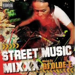 STREET MUSIC MIXXX Mixed By DJ OLDE-E