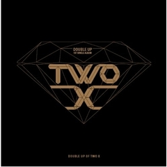 TWO X/1ST SINGLE ALBUM : DOUBLE UP(輸入盤)