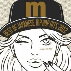 Best Of Japanese Hip Hop Hits 2012 mixed by DJ ISSO