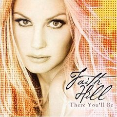 FAITH HILL/THERE YOU LL BE - BEST OF