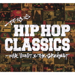 THIS IS HIP HOP CLASSICS ‐ THE BEST & THE GREATEST