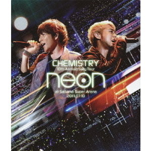 CHEMISTRY/10th Anniversary Tour -neon- at さいたまスーパーアリーナ 2011.07.10(Blu-ray Disc)