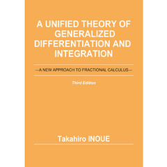 A Unified Theory of Generalized Differentiation and Integration (Third Edition): A NEW APPROACH TO F
