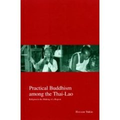 Practical Buddhism among the Thai‐Lao Religion in the making of a region
