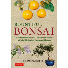 BOUNTIFUL BONSAI Create Instant Indoor Container Gardens with Edible Fruits,Herbs and?