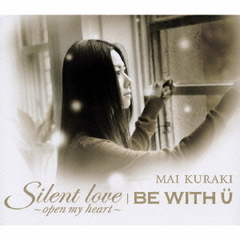 Silent love~open my heart~/BE WITH U