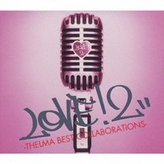 LOVE!2-THELMA BEST COLLABORATIONS-(初回限定盤)