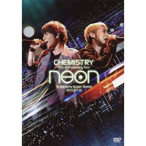 CHEMISTRY/10th Anniversary Tour -neon- at さいたまスーパーアリーナ 2011.07.10