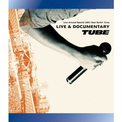 TUBE/TUBE Live Around Special 2001 Soul Surfin Crew LIVE&DOCUMENTARY(Blu-ray Disc)