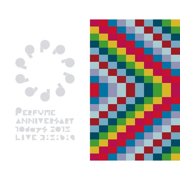 Perfume/Perfume Anniversary 10days 2015 PPPPPPPPPP「LIVE 3:5:6:9」 <通常盤>(Blu-ray Disc)
