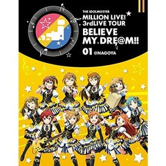 【1日限定!日替わりSALE】THE IDOLM@STER MILLION LIVE! 3rdLIVE TOUR BELIEVE MY DRE@M!! LIVE Blu-ray 01@NAGOYA(Blu-ray Disc)