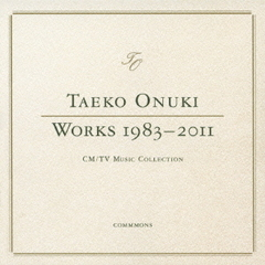 TAEKO ONUKI WORKS 1983-2011 CM/TV Music Collection