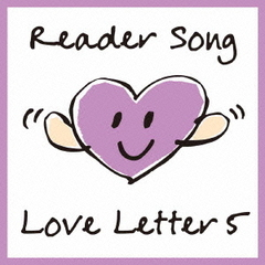 Reader Song ~Love Letter 5/Cinema