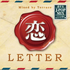 恋 LETTER Mixed by Terrace