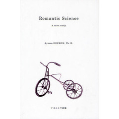 Romantic Science A case study