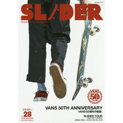 SLIDER Skateboard Culture Magazine Vol.28(2016.AUTUMN) VANS 50TH ANNIVERSARY+長瀬智也の巻頭コラム