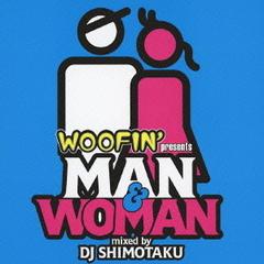 "WOOFIN' presents ""MAN & WOMAN"""