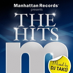 Manhattan Records presents THE HITS mixed by DJ TAKU