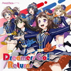 Poppin'Party/Dreamers Go!/Returns【Blu-ray付生産限定盤】