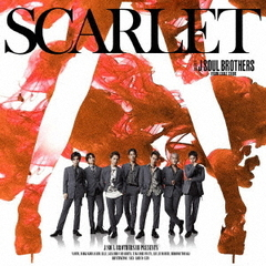 三代目 J SOUL BROTHERS from EXILE TRIBE/SCARLET(CD+DVD)