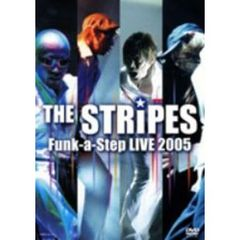 THE STRiPES/THE STRiPES Funk-a-Step LIVE 2005