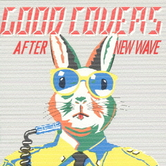 Good Covers~AFTER NEW WAVE~