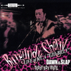 LIVE at K.C.A~EZO-BILLY~ ~DAWN OF THE SLAP&TEDDY BOY NITE~