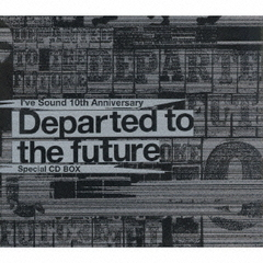 I've Sound 10th Anniversary 「Departed to the future」 Special CD BOX