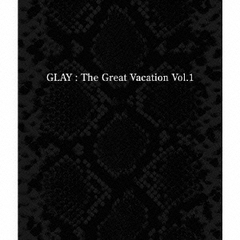 THE GREAT VACATION VOL.1~SUPER BEST OF GLAY~
