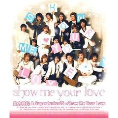 東方神起/Super Junior/東方神起 & Super Junior 05 - Show Me Your Love(輸入盤)