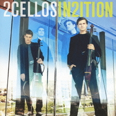 2CELLOS2~IN2ITION~(初回生産限定盤)